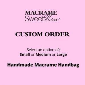 Custom Handmade Macrame Handbag